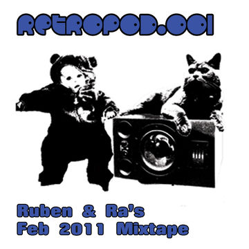2011-02-27 - Ruben & Ra - February Mixtape (RETROPOD.001).jpg