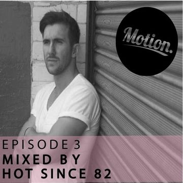 2011-10-21 - Hot Since 82 - Motion Podcast 3.jpg