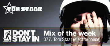 2011-03-13 - Tom Staar - Don't Stay In Mix Of The Week 077.jpg