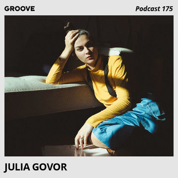 2018-09-07 - Julia Govor - Groove Podcast 175.jpg