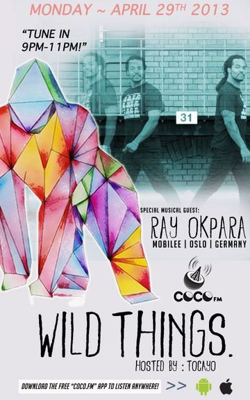 2013-04-29 - Ray Okpara - Wild Things, Coco.FM.jpg