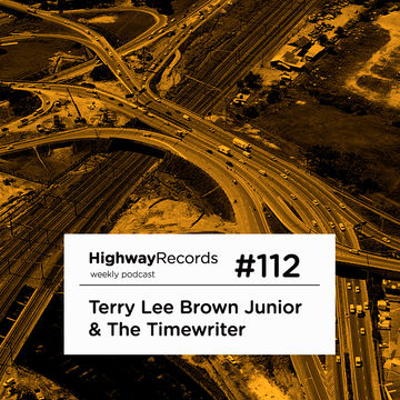 2013-05-06 - Terry Lee Brown Jr. & The Timewriter - Highway Podcast 112.jpg