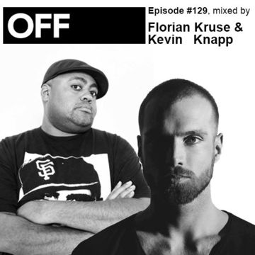 2014-03-06 - Florian Kruse & Kevin Knapp - OFF Recordings Podcast 129.jpg