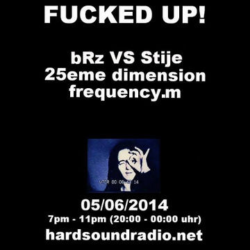 2014-06-05 - Fucked Up! 12, Hard Sound Radio.jpg