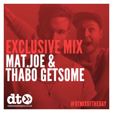 2014-10-15 - Mat.Joe & Thabo Getsome - Exclusive Data Transmission Mix.jpg