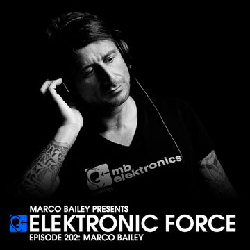 2014-11-06 - Marco Bailey - Elektronic Force Podcast 202.jpg