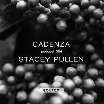 2013-05-15 - Stacey Pullen - Cadenza Podcast 064 - Source.jpg