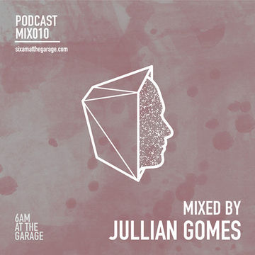 2014-07-15 - Jullian Gomes - 6AM MIX010.jpg