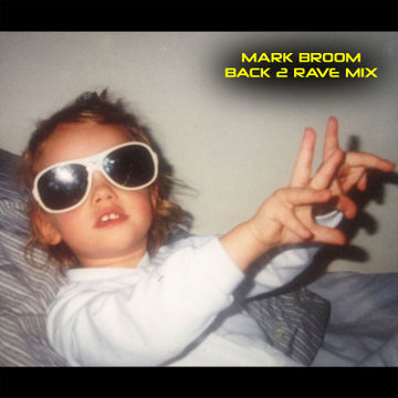 2014-07-21 - Mark Broom - Back 2 Rave Mix.jpg