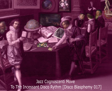 2014-11-05 - Inhead-Kay - Disco Blasphemy 017 - Jazz Cognoscenti Move To The Incessant Disco Rhythm.jpg