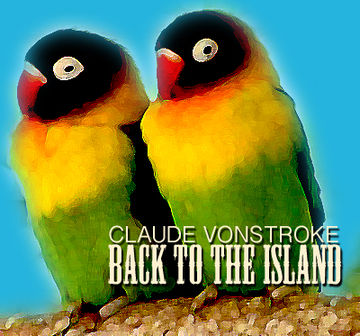 2013-04-15 - Claude VonStroke - Back To The Island Mix.jpg