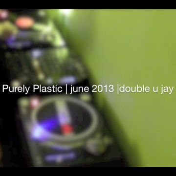 2013-06-05 - Double U Jay - Purely Plastic (Promo Mix).jpg