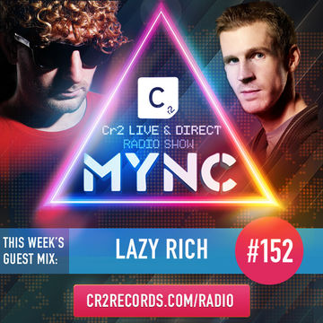 2014-02-17 - MYNC, Lazy Rich - Cr2 Live & Direct Radio Show 152.jpg