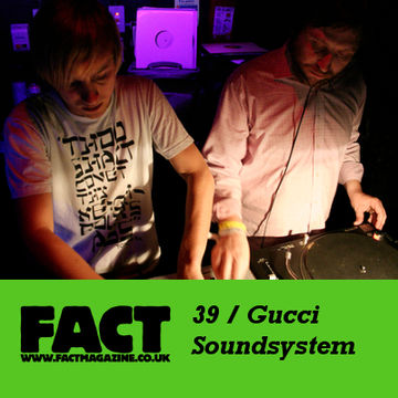 2009-04-08 - Gucci Soundsystem - FACT Mix 39.jpg