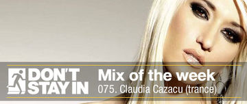 2011-02-28 - Claudia Cazacu - Don't Stay In Mix Of The Week 075.jpg