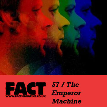 2009-06-15 - The Emperor Machine - FACT Mix 57.jpg
