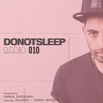 2016-12-07 - Darius Syrossian, Solardo, Tommy Vercetti - Do Not Sleep Radio 010.jpg