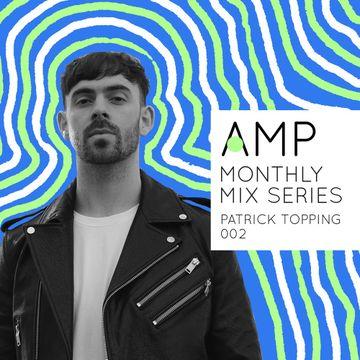 2019-01-17 - Patrick Topping - AMP Mix Series 002.jpg ddf8b45e21