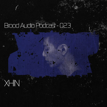 2012-05-05 - Xhin - Brood Audio Podcast (BAP023).jpg