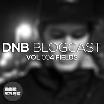 2013-09-24 - Fields - DnB Blogcast Vol.004.jpg