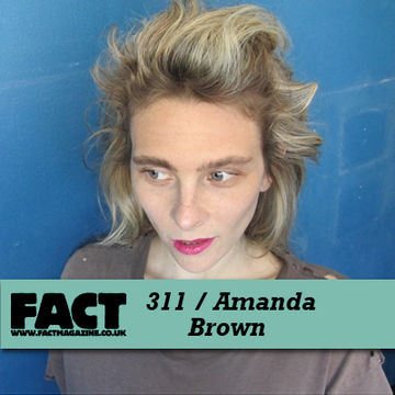 2012-01-09 - Amanda Brown - FACT Mix 311.jpg