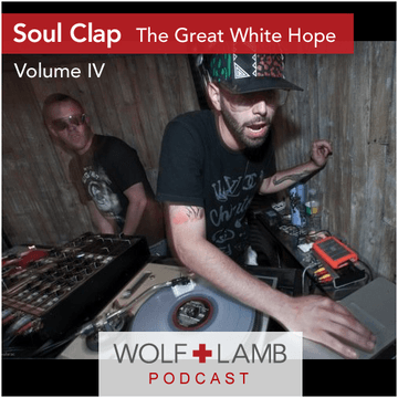 2009-08-18 - Soul Clap - The Great White Hope Volume IV (WLP093).png