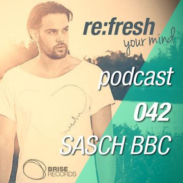 2012-08-13 - Sasch BBC - Re-Fresh Music Podcast 42.jpg