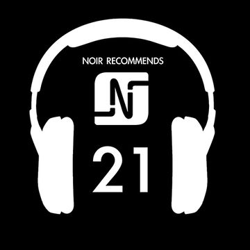 2014-03-21 - Noir - Recommends 21 (Noir Music Podcast).jpg