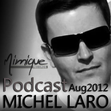 2012-08-27 - Michel Laro - August Mimique Podcast.jpg