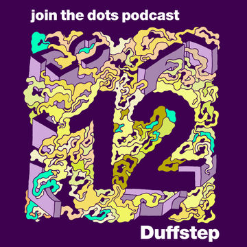 2011-02-28 - Duffstep - Join The Dots Podcast 12.jpg