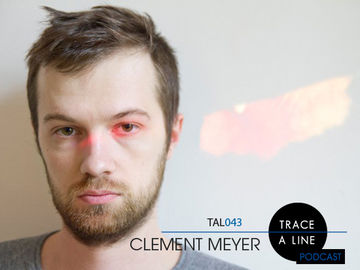 2011-04-19 - Clement Meyer - Trace A Line Podcast (TAL043).jpg