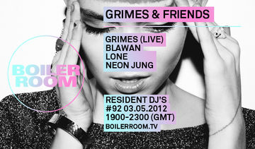 2012-05-03 - Boiler Room 92 - Grimes & Friends Takeover.jpg