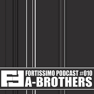 2014-05-31 - A-Brothers - Fortissimo Podcast 010.jpg