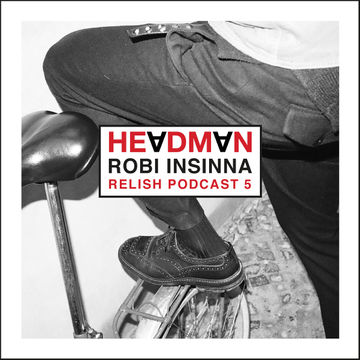 2014-02-13 - Headman (Robi Insinna) - Relish Podcast 5.jpg