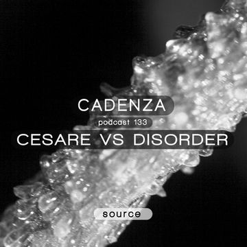 2014-09-10 - Cesare Vs Disorder - Cadenza Podcast 133 - Source.jpg