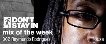 2009-09-21 - Raymundo Rodriguez - Don't Stay In Mix Of The Week 002.jpg