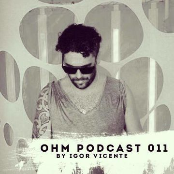 2013-10-18 - Igor Vicente - Ohm Podcast 011.jpg