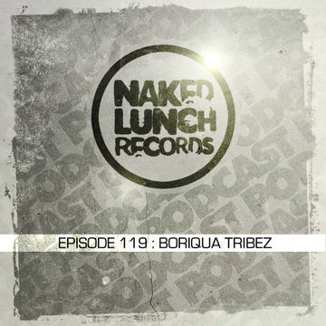 2014-09-26 - Boriqua Tribez - Naked Lunch Podcast 119.jpg