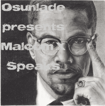 2011-05-14 - Osunlade - Malcolm X Speaks.png