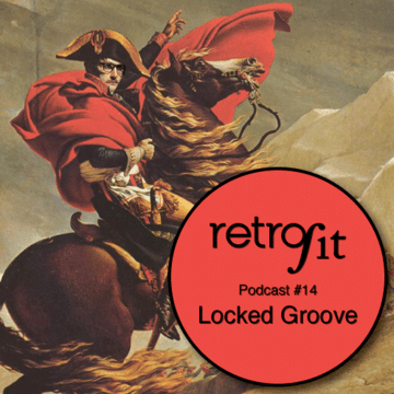 2013-12-28 - Locked Groove - Retrofit Podcast 14.png