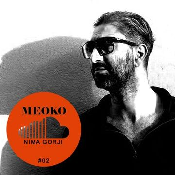 2014-08-21 - Nima Gorji - Meoko Soundcloud Exclusive 02.jpg
