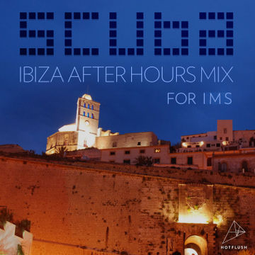 2013-05-22 - Scuba - Ibiza After Hours Mix For IMS.jpg