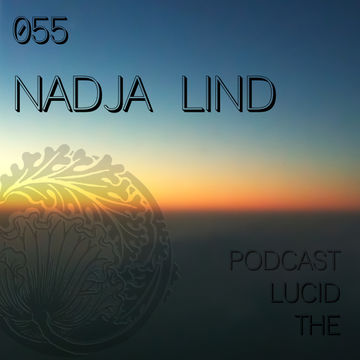 2014-02-24 - Nadja Lind - The Lucid Podcast 055 (Dub Hop Special).jpg