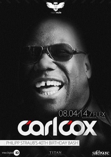2014-04-08 - Carl Cox @ Nachteule 5 - Philipp Straub's 40.Th Birthday Bash!, Flex.jpg