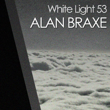 2012-02-16 - Alan Braxe - White Light 53 Mix.jpg