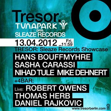 2012-04-13 - Tuna Park Pres. Sleaze Records Showcase, Tresor.jpg