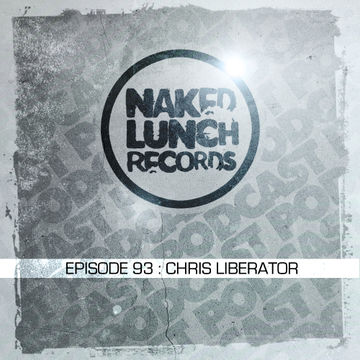2014-03-28 - Chris Liberator - Naked Lunch Podcast 093.jpg