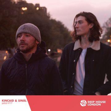 2017 11 01 kincaid sin l deep house london mix 177 for Deep house london