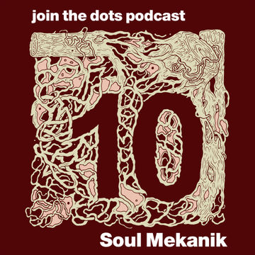 2010-12-24 - Soul Mekanik - Join The Dots Podcast 10.jpg