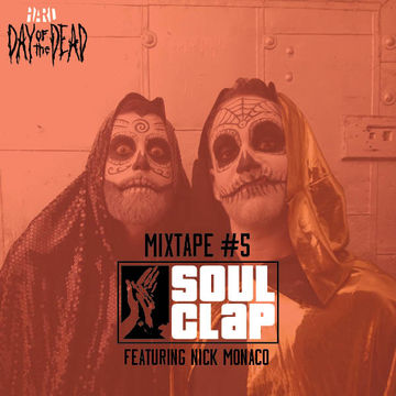 2013-10-15 - Soul Clap Feat. Nick Monaco - Day Of The Dead Mixtape 5 (The Stalker Mixtape).jpg